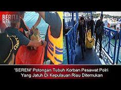 'SEREM' Potongan Tubuh Korban Pesawat Polri Yang Jatuh Di Kepulauan Riau...