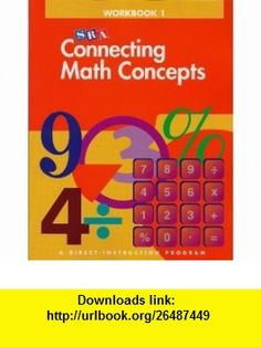 SRA Connecting Math Concepts Workbook 1, Level B (9780026846554) Siegfried Engelmann, Douglas Carnine , ISBN-10: 0026846551  , ISBN-13: 978-0026846554 ,  , tutorials , pdf , ebook , torrent , downloads , rapidshare , filesonic , hotfile , megaupload , fileserve