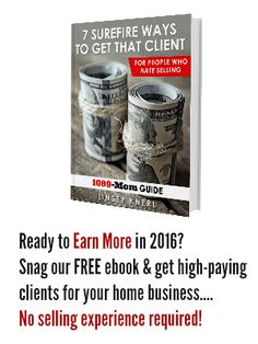 FREE New Ebook: 7 Surefire Ways to Get That Client (For People Who Hate Selling)