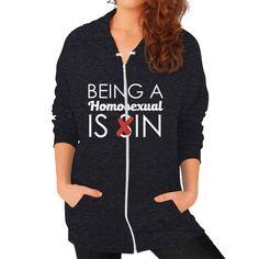 Being A Homosexual is.. Zip Hoodie (on woman) Shirt