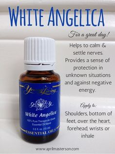 White Angelica for a Great Day! | April Masterson To learn more about EO's visit ===> www.Oils1dropatatime.com