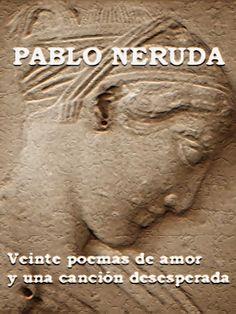 20 poemas de amor y una cancion desesperada - Pablo Neruda
