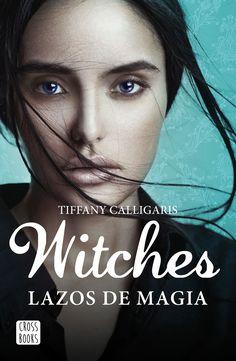 P R O M E S A S   D E   A M O R: Reseña | Witches. Lazos de magia, Tiffany Calligaris