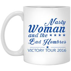 Nasty Woman and the Bad Hombres Mugs
