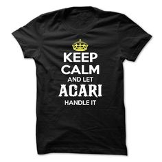 Keep Calm And ∞ Let Acari Handle ItGrab yours TODAY and wear it proudly. We made this shirt just for you, because youre that special to us. Keep Calm And Let Acari Handle ItKeep, Calm, And, Let, Acari, Handle, It