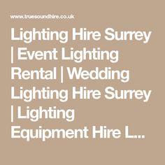 Lighting Hire Surrey | Event Lighting Rental | Wedding Lighting Hire Surrey | Lighting Equipment Hire London | Party Lighting Hire - True Sound Hire