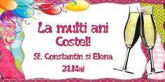 La multi ani, Costel! Sf. Constantin si Elena - 21.Mai Sf Constantin