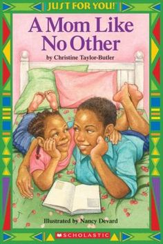 Just For You: A Mom Like No Other by Christine Taylor-Butler Black Children's Books, Black History Books, African American Literature, American Children, Books To Read, My Books, Reading Projects, Black Authors, Children's Literature