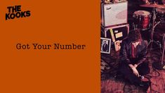 The Kooks - Got Your Number The Kooks, You Got This, Let It Be, New Music, Itunes, Ticket, Numbers, Numeracy