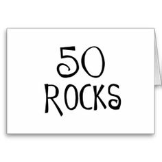 Male 50th Birthday Greetings | your 50th birthday 50 rocks a 50th birthday saying that works for men ...