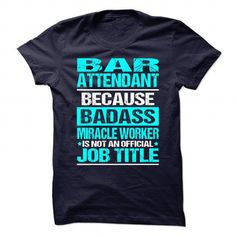 Awesome Shirt for BAR ATTENDANT T Shirts, Hoodies. Get it here ==► https://www.sunfrog.com/No-Category/Awesome-Shirt-for-BAR-ATTENDANT-.html?57074 $21.99