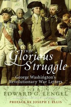 This Glorious Struggle: George Washington's Revolutionary War Letters