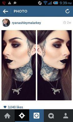 Ryan Ashley Malarkey. I love her facial tattoo