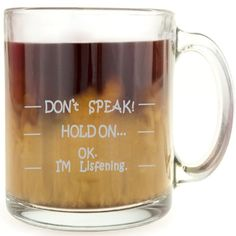 Don't Speak! Funny Coffee Mug Unique Christmas or Birthday Gift Idea Clear 13 oz Glass Cup * This is an Amazon Affiliate link. Details can be found by clicking on the image.