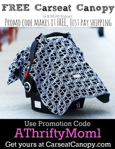 SUCH A GREAT DEAL Free carseat canopy promo code, just pay shipping. Makes a great baby gift Use promo Code ATHRIFTYMOM1