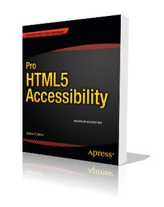 Review: Pro HTML5 Accessibility by Joshue O Connor | HTML5 Doctor