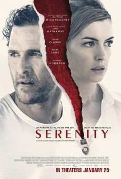 New poster for neo-noir thriller Serenity written/directed by Steven Knight (Locke) and starring Matthew McConaughey Anne Hathaway Jason Clarke Diane Lane and Djimon Honsou. Jason Clarke, Movies 2019, New Movies, Movies To Watch, Movies Online, Pixar Movies, Movies Free, Film Online, Online Video