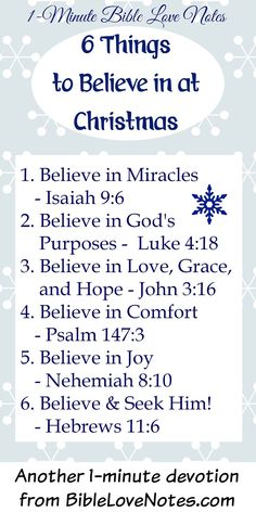 "6 Things to Believe in at Christmas ~ 1. Believe in miracles: ""For to us a child is born, to us a son is given, and the government will be on his shoulders. And he will be called Wonderful Counselor, Mighty God, Everlasting Father, Prince of Peace."" Isaiah 9:6 [...]"