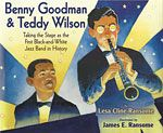 Benny Goodman & Teddy Wilson by Lesa Cline-Ransome and James E. Ransome