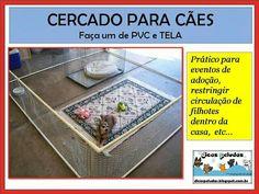http://dicaspeludas.blogspot.com.br/2013/07/faca-um-cercado-para-caes-com-tela-e-pvc.html?m=1   Ideia interessante :)
