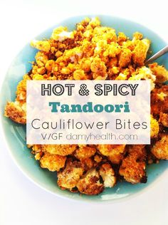 Hot & Spicy Tandoori Cauliflower Bites (Vegan/Gluten Free) I am currently obsessed with spicy foods and cauliflower so this recipe came together quite naturally. This recipe is extremely filling and satisfying with zero guilt.