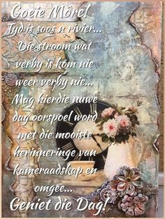 Good Morning Messages, Good Morning Good Night, Good Morning Wishes, Good Morning Quotes, Lekker Dag, Qoutes, Life Quotes, Afrikaanse Quotes, Goeie Nag