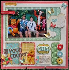 scrapbook layout pooh disney...layout for when we take Drake to Disneyworld one of these days