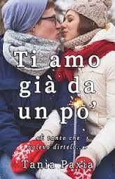 La testa fra i libri: Ti amo già da un pò di Tania Pixia
