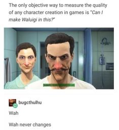 Video game memes 825918019143808380 - Wah never changes. : memes Source by glaucetas Video Game Memes, Video Games Funny, Funny Games, Stupid Funny, Funny Cute, The Funny, Funny Stuff, Random Stuff, Fallout Funny