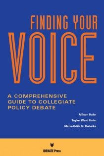 Finding Your Voice: A Comprehensive Guide to Collegiate Policy Debate.  Price: $25.95