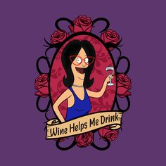 Shop Linda and Wine bobs burgers t-shirts designed by TheFlyingPenguin as well as other bobs burgers merchandise at TeePublic. Bob's Burgers Merchandise, Bobs Burgers Quotes, Tina Belcher, Bob S, Wine Design, My Spirit Animal, Coloring Books, Cute Pictures, Art Drawings