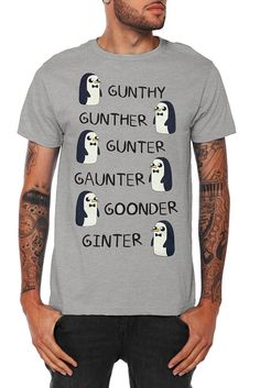 Adventure Time Gunter Names T-Shirt  $20.50  Gunthy, Gunther, Gunter, Gaunter, Goodner, Ginter - it's all the same to the Ice King!  So this is a guys shirt but I don't care, I want it.