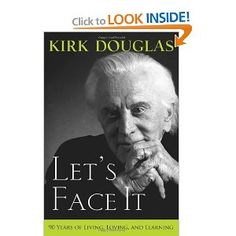 Let's Face It: 90 Years of Living, Loving, and Learning: Kirk Douglas: 9780470084694: Amazon.com: Books