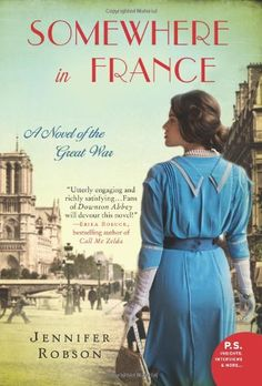Somewhere in France: A Novel of the Great War - http://doug-at-tumbler.tumblr.com/142168354000