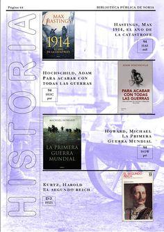 1914, el año de la catástrofe / Hastings,Max. http://rabel.jcyl.es/cgi-bin/abnetopac?SUBC=BPSO&ACC=DOSEARCH&xsqf99=1731118+ Para acabar con todas las guerras / Hochschild, Adam. http://rabel.jcyl.es/cgi-bin/abnetopac?SUBC=BPSO&ACC=DOSEARCH&xsqf99=1748396+  La primera guerra mundial / Howard, Michael. http://rabel.jcyl.es/cgi-bin/abnetopac?SUBC=BPSO&ACC=DOSEARCH&xsqf99=1749020+  El segundo reich / Kurtz, Harold. http://rabel.jcyl.es/cgi-bin/abnetopac?SUBC=BPSO&ACC=DOSEARCH&xsqf99=443927+