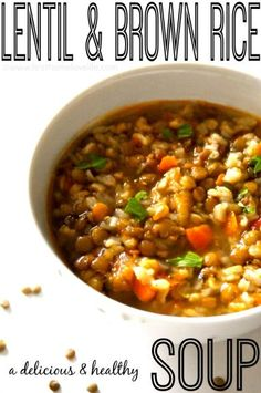 This soup is so tasty and it's super healthy too! Lentil and brown rice soup recipe | First Home Love Life