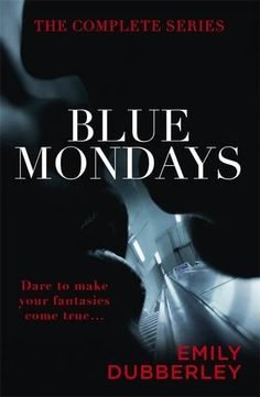 Guest Erotic Book Review: Blue Mondays  by Emily Dubberley | Cara Sutra http://carasutra.co.uk/review/guest-erotic-book-review-blue-mondays-by-emily-dubberley/