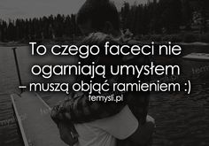 TeMysli.pl - Inspirujące myśli, cytaty, demotywatory, teksty, ekartki, sentencje Daily Quotes, Life Quotes, Just Smile, Humor, Friends Forever, Deep Thoughts, Motto, Cute Couples, Sentences