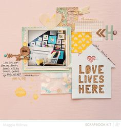 Love Lives Here by Maggie Holmes >> Studio Calico May Kits