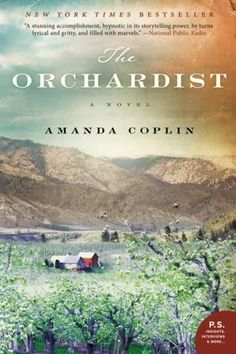 Ends 3/22: The Orchardist by Amanda Coplin, historical novel set in early 20th century Oregon...