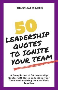 Ignite Your Team with Leadership Quotes that both inspire and motivate them not only to work better as a team but also help them in their careers. Team Quotes, Teamwork Quotes, Leader Quotes, Quotes Quotes, Wisdom Quotes, Leadership Development, Leadership Quotes, Leadership Qualities, Development Quotes