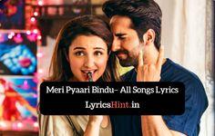 Meri Pyaari Bindu (2017) – All Songs Lyrics & Videos  #song #lyrics #Music #video #youtube #MusicLyrics #MusicVideo #Latest #news #HindiSongs