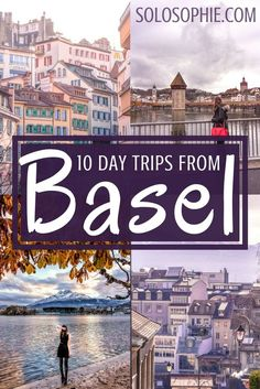 10 of the most magical and best day trips from Basel, Switzerland: fairytale towns, Swiss architecture and visits to Germany and France!