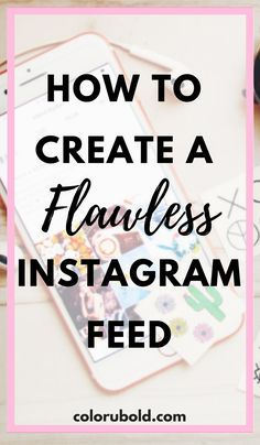 How to create a cohesive instagram feed. 8 Steps to having a consistent instagram brand so you can quickly grow your following.