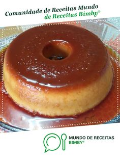 Pudim de pão na varoma de Anita Cruz. Receita Bimby<sup>®</sup> na categoria Sobremesas do www.mundodereceitasbimby.com.pt, A Comunidade de Receitas Bimby<sup>®</sup>. Doughnut, Deserts, Pancakes, Cookies, Breakfast, Recipes, Food, Thumbnail Image, Mousse