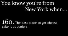 You Know You're From New York When  TOTALLY!