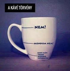 A nemtől az igenig. #kave #finomkave #mindenkikavezik #barista #egeszseg #coffee #coffeefriends #coffeelovers #idézetek #kávésidézetek Lol So True, Funny Coffee Mugs, True Facts, Coffee Love, Big Bang Theory, Funny Moments, I Laughed, Funny Jokes, Haha