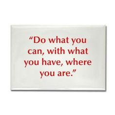 Do what you can with what you have where you are M on CafePress.com