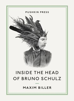 Inside the Head of Bruno Schulz (Pushkin Collection) by Maxim Biller Book Cover Design, Book Design, Magic Realism, Book Categories, Short Stories, Novels, Ebooks, This Book, Lettering