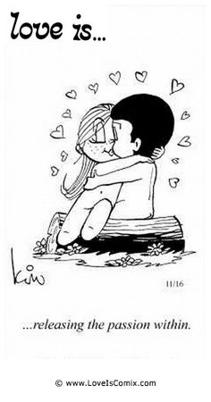Love Is. releasing the passion within Power of passion powered by the power of pastors Love Is Everything, What Is Love, Love You, My Love, Love Is Cartoon, Love Is Comic, Husband Quotes, Love Quotes For Him, Boyfriend Quotes
